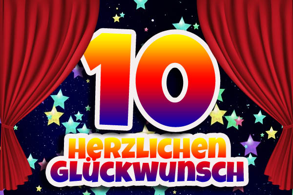 Sprüche Bilder Und Glückwünsche Zum 10 Geburtstag