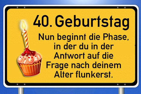 Sprüche Und Glückwünsche Zum 40 Geburtstag